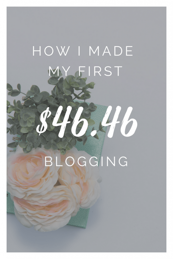 how I made my first $46.46 blogging