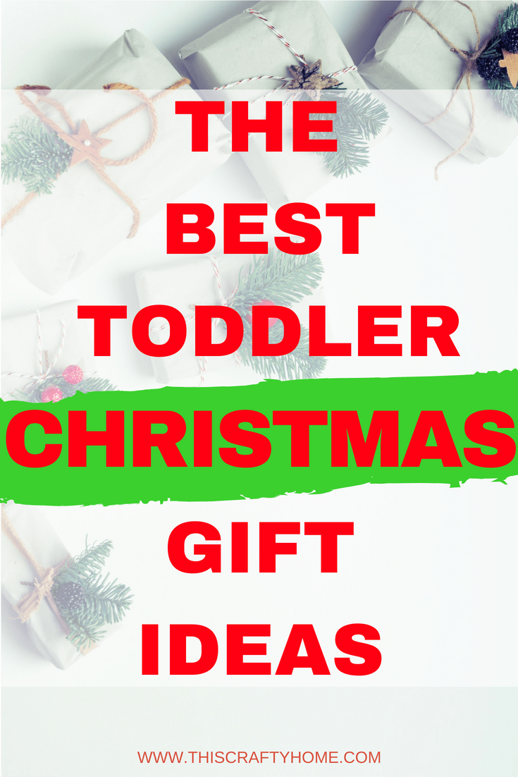20+ Best Toddler Gifts for Christmas 2018